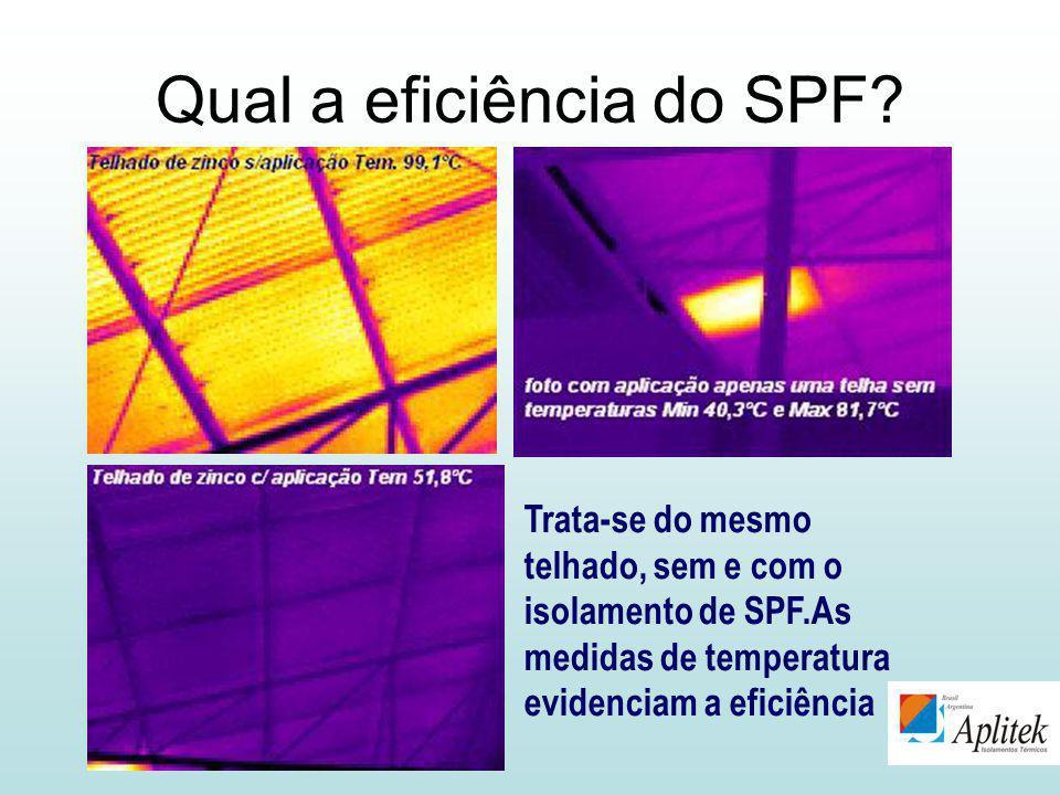 Trata-se do mesmo telhado, sem e com o isolamento de SPF.As medidas de temperatura evidenciam a eficiência