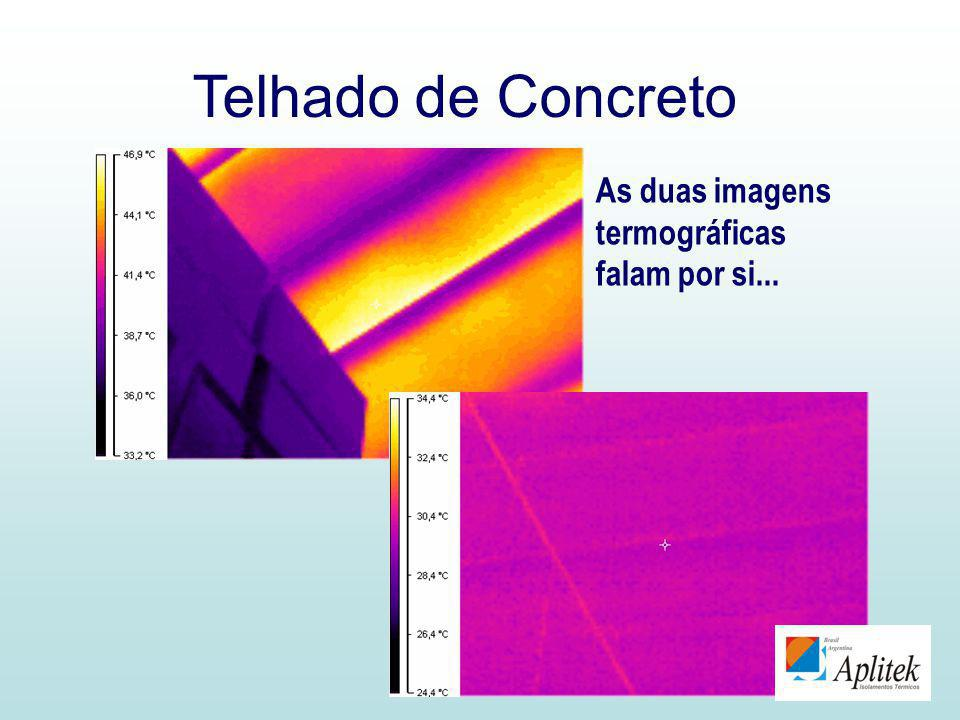 Telhado de Concreto As duas imagens termográficas falam por si...