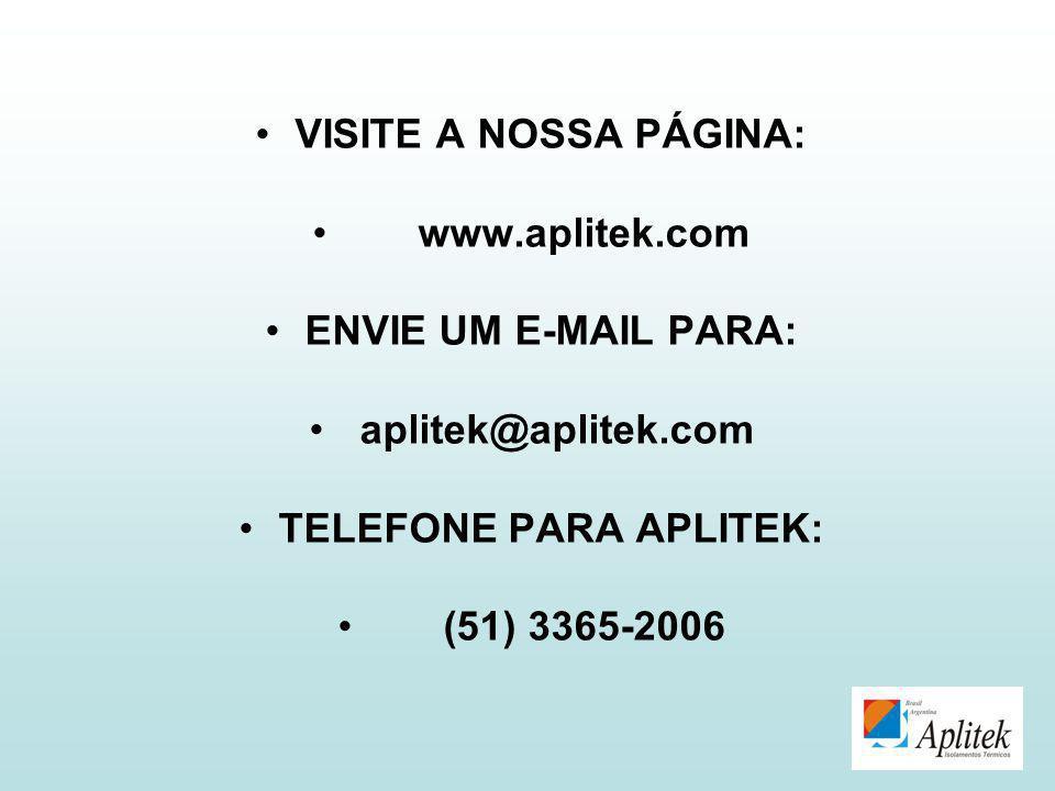 VISITE A NOSSA PÁGINA: www.aplitek.com ENVIE UM E-MAIL PARA: aplitek@aplitek.com TELEFONE PARA APLITEK: (51) 3365-2006