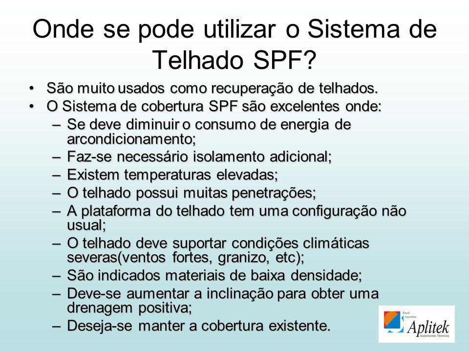 Onde se pode utilizar o Sistema de Telhado SPF? São muito usados como recuperação de telhados.São muito usados como recuperação de telhados. O Sistema