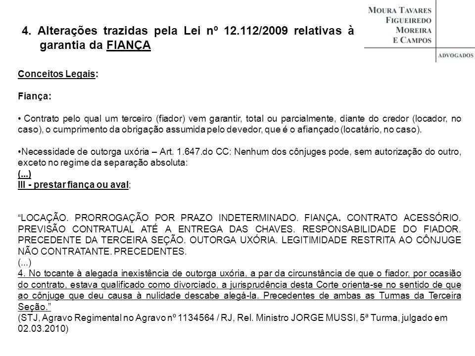 4. Alterações trazidas pela Lei nº 12.112/2009 relativas à garantia da FIANÇA Conceitos Legais: Fiança: Contrato pelo qual um terceiro (fiador) vem ga