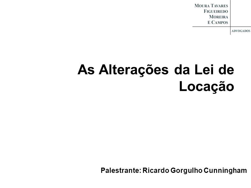 Palestrante: Ricardo Gorgulho Cunningham As Alterações da Lei de Locação