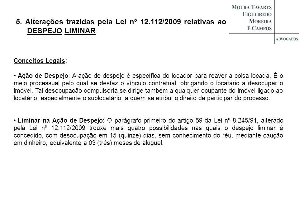 5. Alterações trazidas pela Lei nº 12.112/2009 relativas ao DESPEJO LIMINAR Conceitos Legais: Ação de Despejo: A ação de despejo é específica do locad