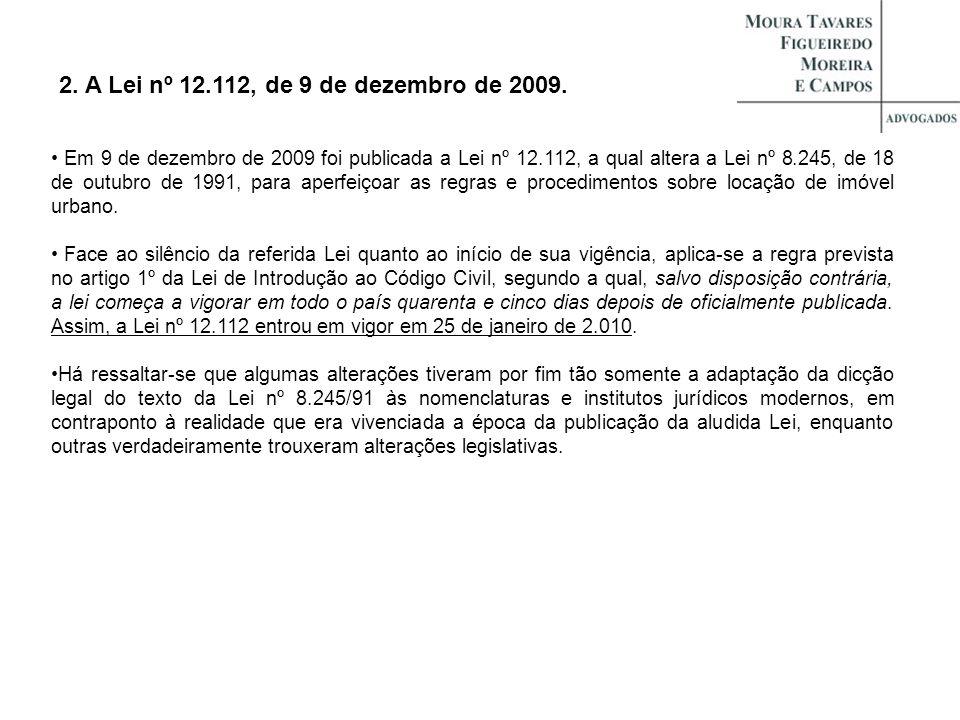 2. A Lei nº 12.112, de 9 de dezembro de 2009. Em 9 de dezembro de 2009 foi publicada a Lei nº 12.112, a qual altera a Lei nº 8.245, de 18 de outubro d