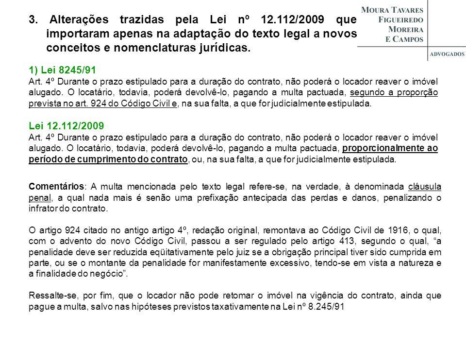 3. Alterações trazidas pela Lei nº 12.112/2009 que importaram apenas na adaptação do texto legal a novos conceitos e nomenclaturas jurídicas. 1) Lei 8