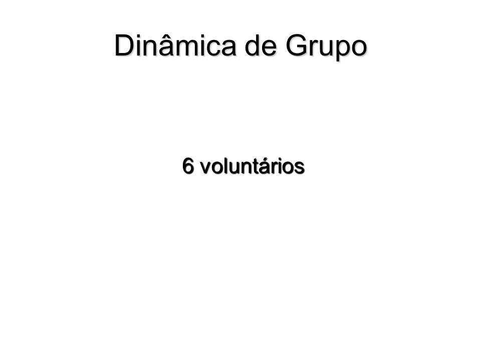 Dinâmica de Grupo 6 voluntários