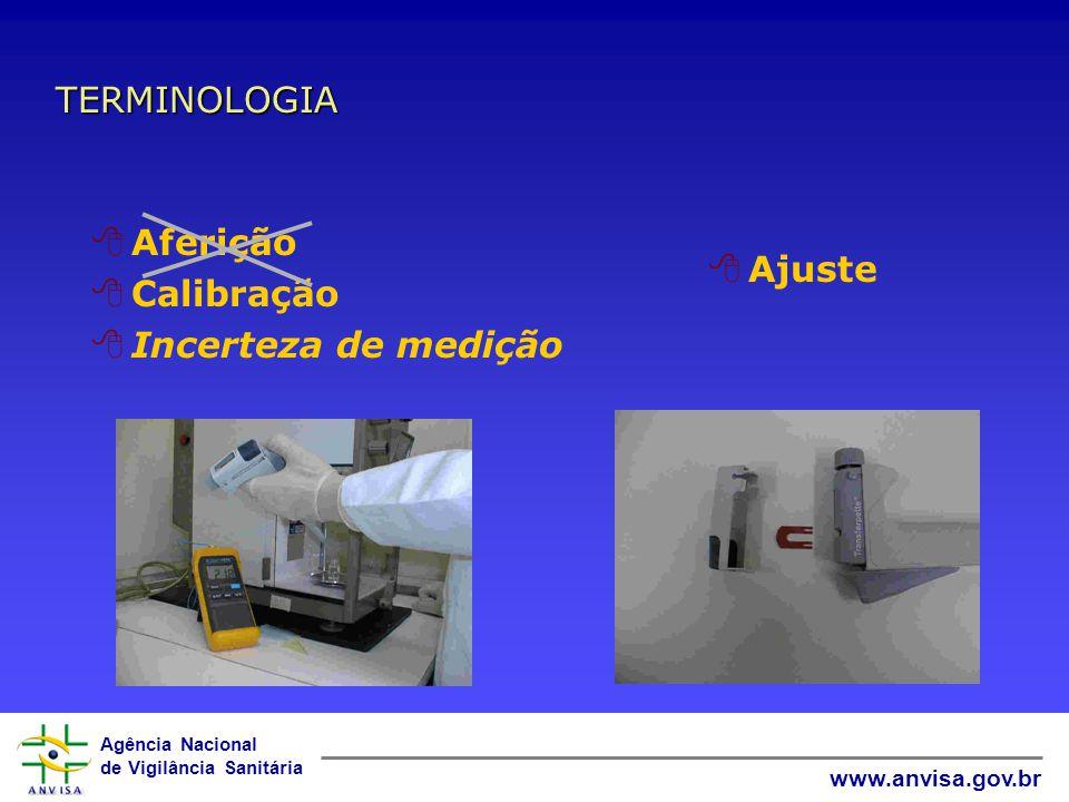 Agência Nacional de Vigilância Sanitária www.anvisa.gov.br 8Comprovação metrológica 8Rastreabilidade Equipamento está em conformidade com os requisito