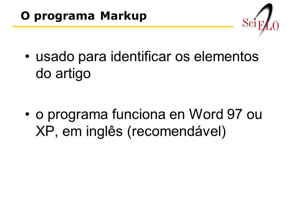 usado para identificar os elementos do artigo o programa funciona en Word 97 ou XP, em inglês (recomendável) O programa Markup