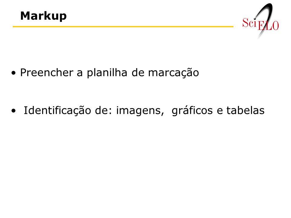 Markup Preencher a planilha de marcação Identificação de: imagens, gráficos e tabelas