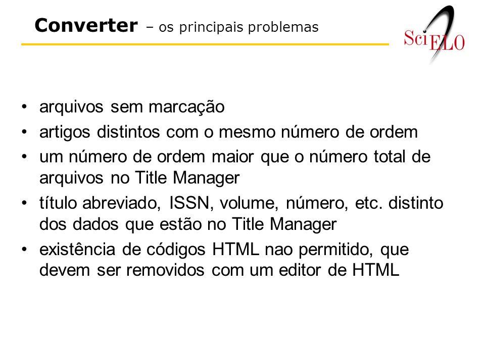 arquivos sem marcação artigos distintos com o mesmo número de ordem um número de ordem maior que o número total de arquivos no Title Manager título abreviado, ISSN, volume, número, etc.