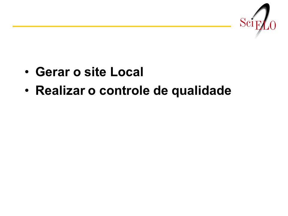 Gerar o site Local Realizar o controle de qualidade