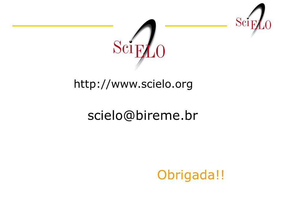 http://www.scielo.org scielo@bireme.br Obrigada!!