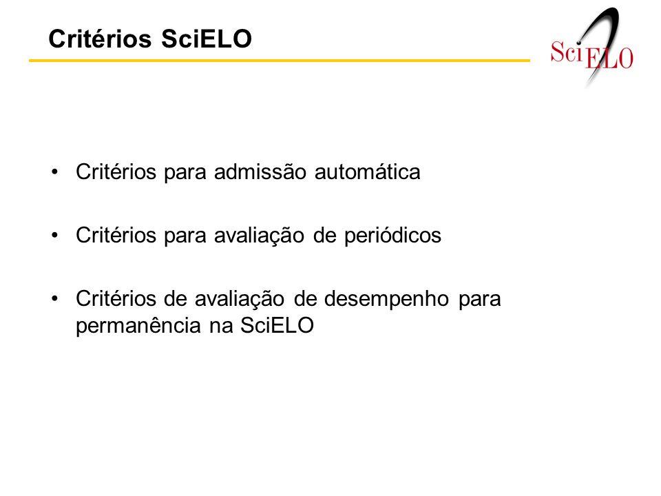 Critérios para admissão automática Critérios para avaliação de periódicos Critérios de avaliação de desempenho para permanência na SciELO Critérios SciELO