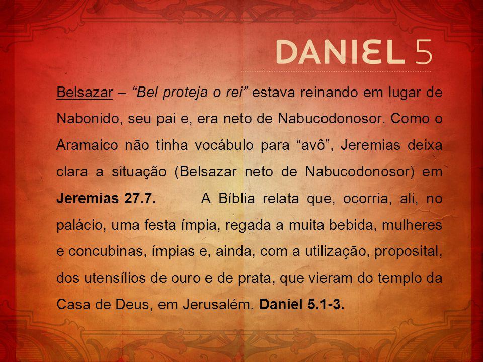 Além da bebedice, das orgias, da profanação (utilização do sagrado em festas pagãs), havia, ainda, celebração aos falsos deuses, conforme Daniel.
