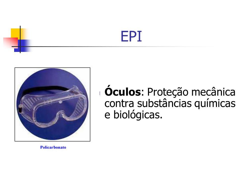 EPI Óculos: Proteção mecânica contra substâncias químicas e biológicas.