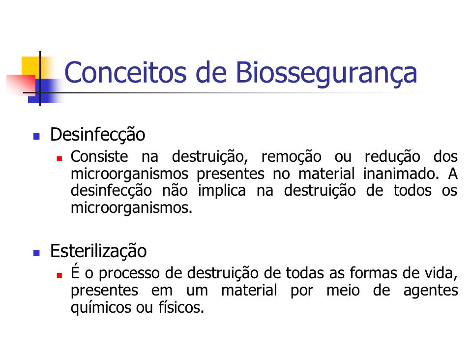 Desinfecção Consiste na destruição, remoção ou redução dos microorganismos presentes no material inanimado. A desinfecção não implica na destruição de