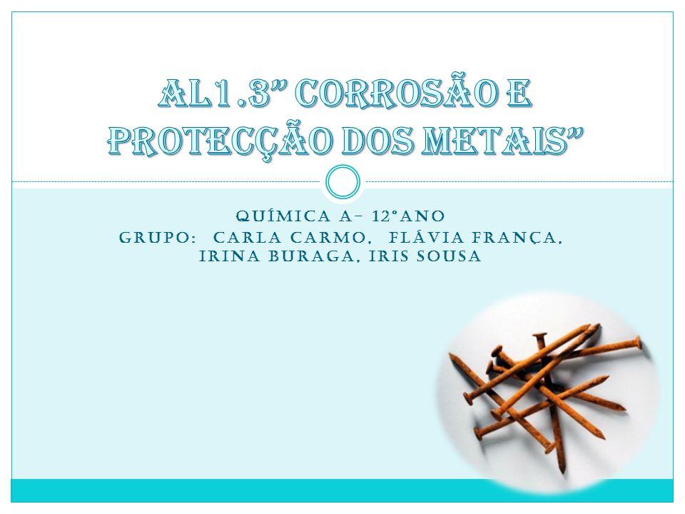 QUÍMICA A- 12ºANO GRUPO: CARLA CARMO, FLÁVIA FRANÇA, IRINA BURAGA, IRIS SOUSA