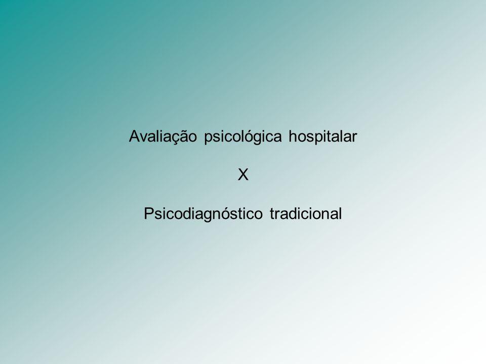 Avaliação psicológica hospitalar X Psicodiagnóstico tradicional