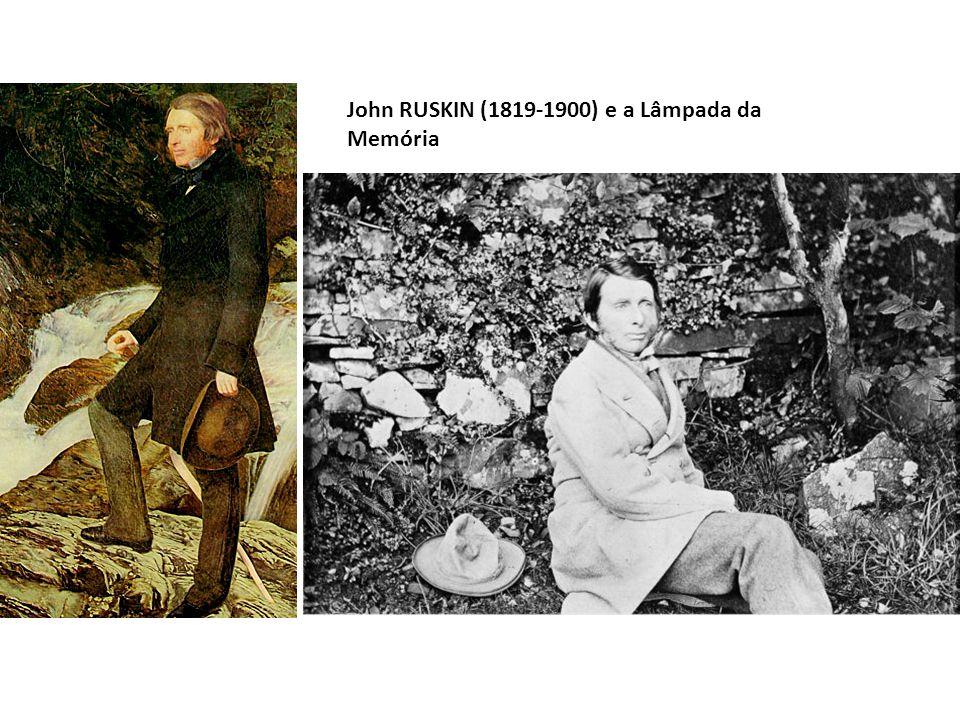 John RUSKIN (1819-1900) e a Lâmpada da Memória