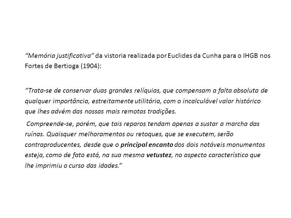 Memória justificativa da vistoria realizada por Euclides da Cunha para o IHGB nos Fortes de Bertioga (1904): Trata-se de conservar duas grandes relíqu