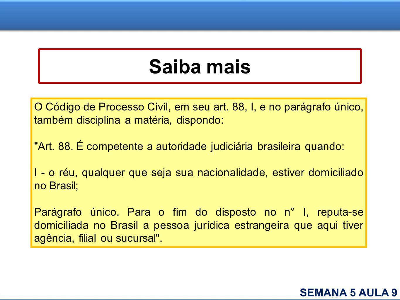 Saiba mais O Código de Processo Civil, em seu art. 88, I, e no parágrafo único, também disciplina a matéria, dispondo: