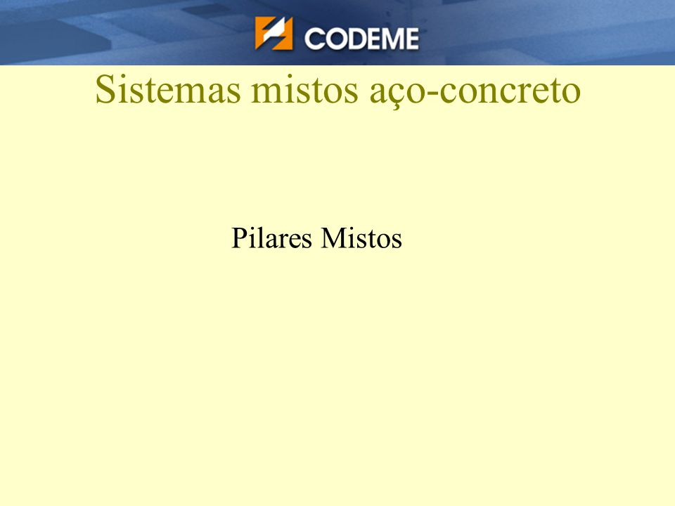 Sistemas mistos aço-concreto Pilares Mistos