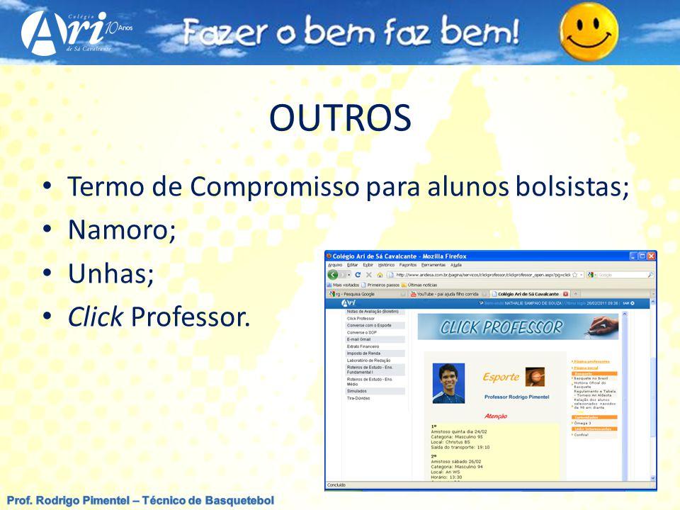OUTROS Termo de Compromisso para alunos bolsistas; Namoro; Unhas; Click Professor.
