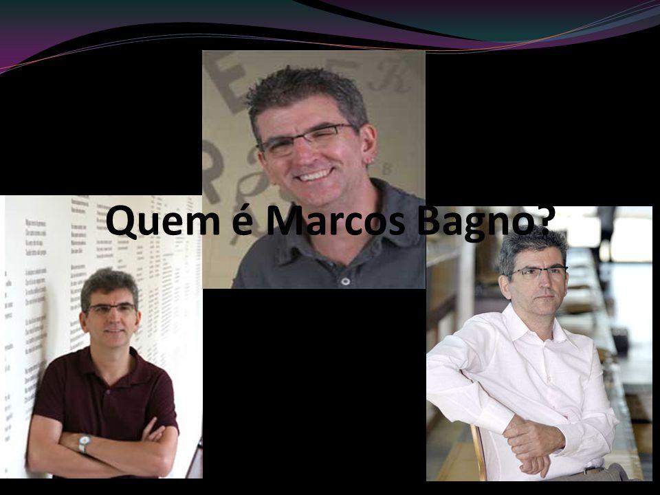 Quem é Marcos Bagno?