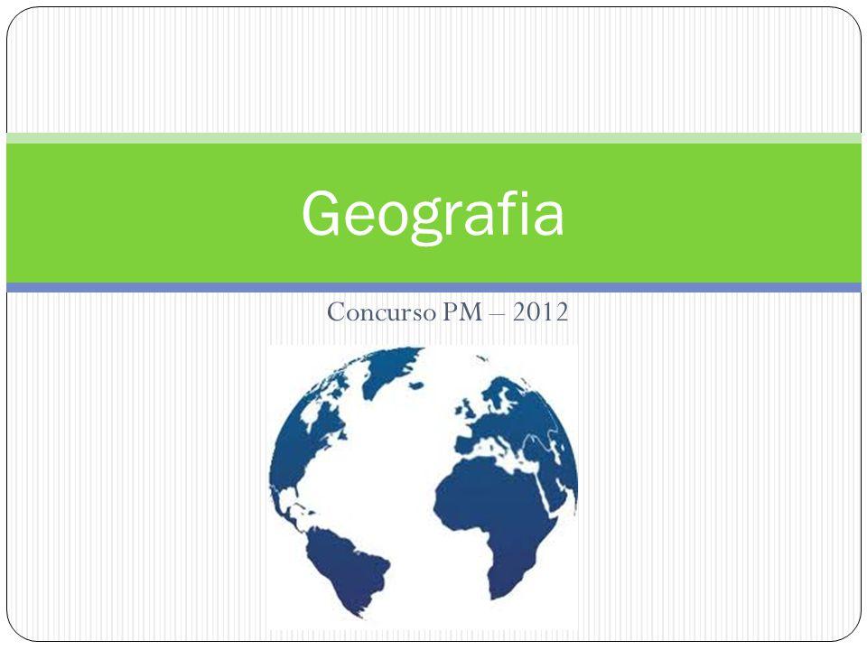Concurso PM – 2012 Geografia