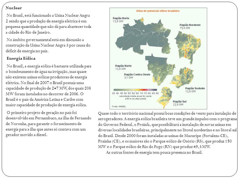 Nuclear No Brasil, está funcionado a Usina Nuclear Angra 2 sendo que a produção de energia elétrica é em pequena quantidade que não dá para abastecer