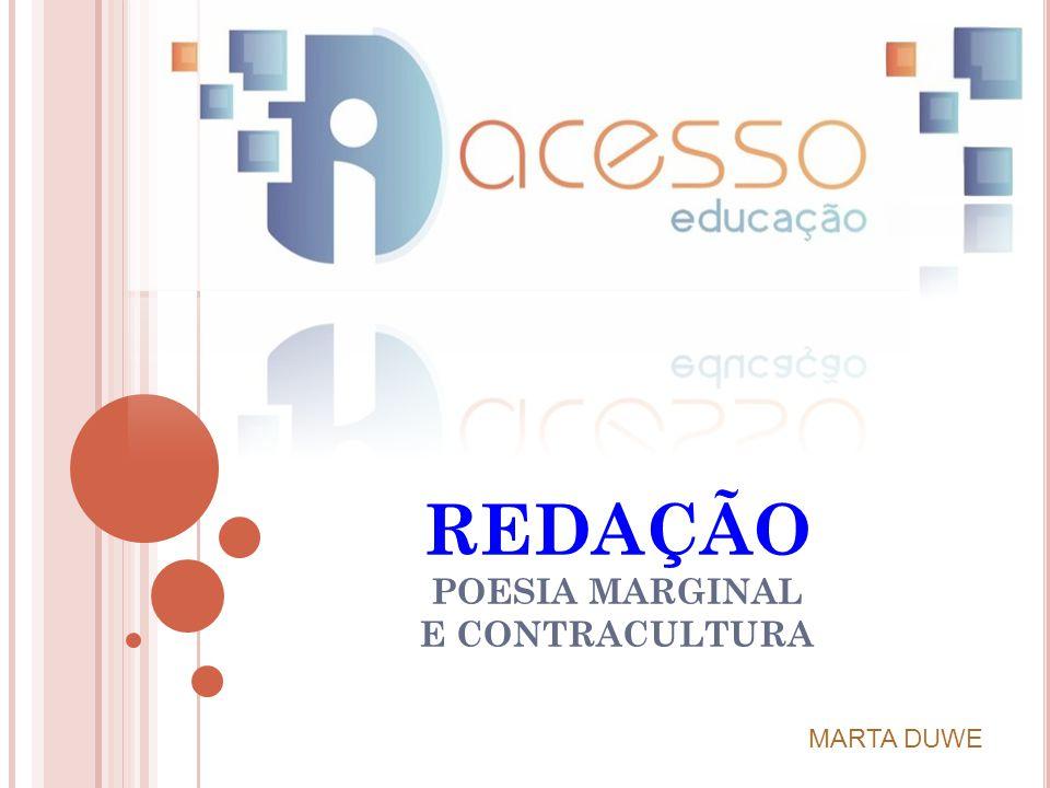 REDAÇÃO POESIA MARGINAL E CONTRACULTURA MARTA DUWE
