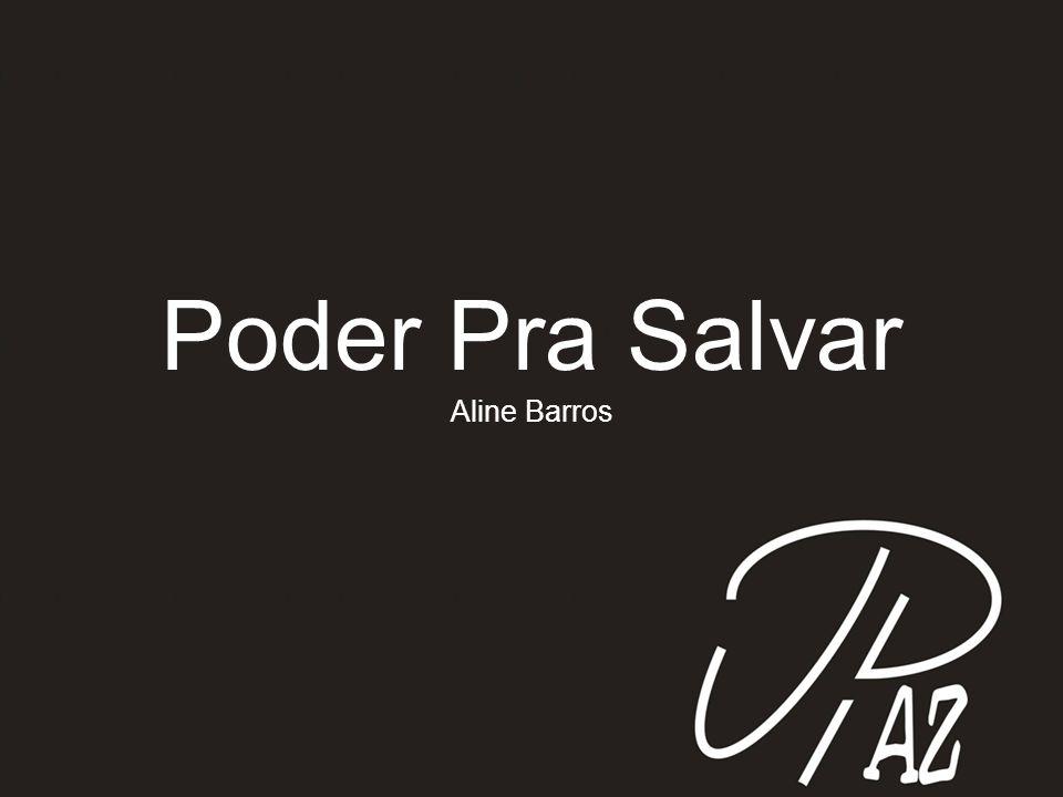 Poder Pra Salvar Aline Barros