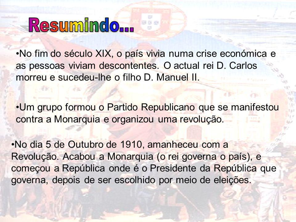 No dia 5 de Outubro de 1910, amanheceu com a Revolução. Acabou a Monarquia (o rei governa o país), e começou a República onde é o Presidente da Repúbl
