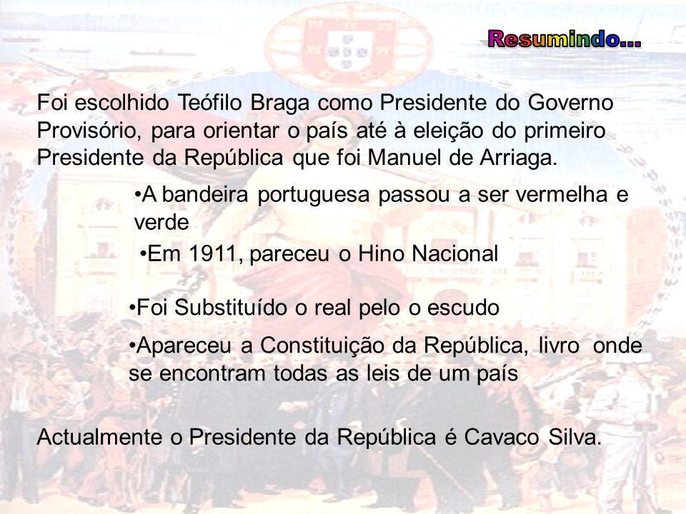 Foi escolhido Teófilo Braga como Presidente do Governo Provisório, para orientar o país até à eleição do primeiro Presidente da República que foi Manu