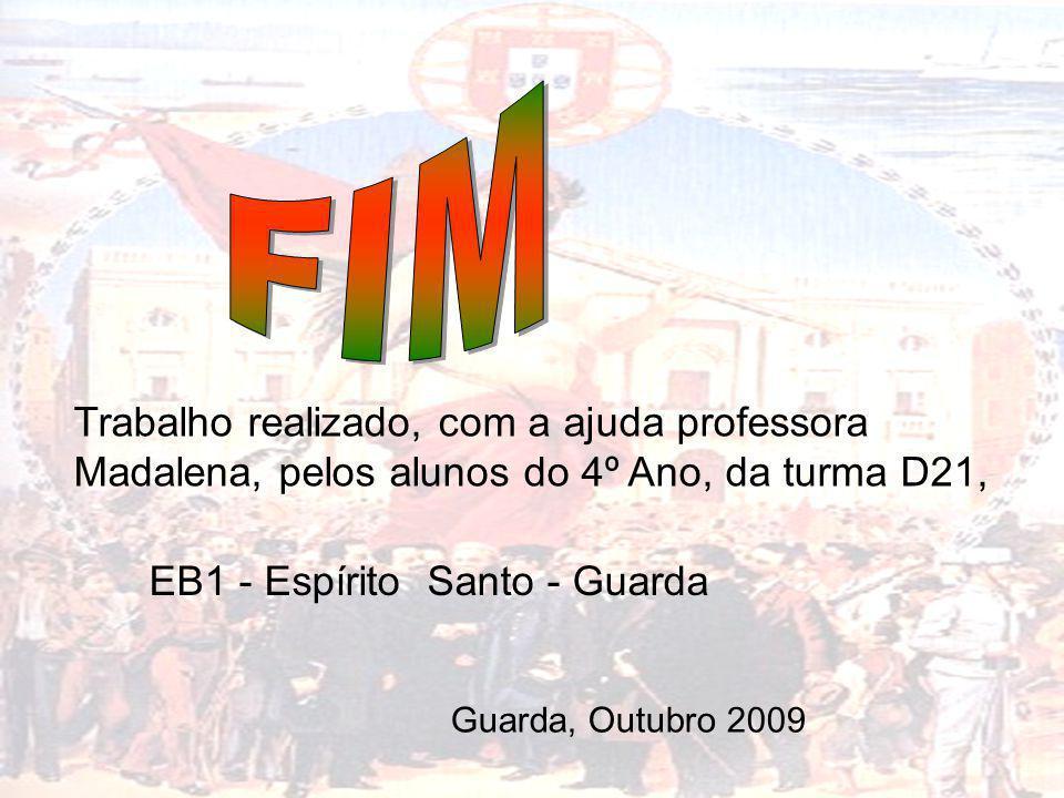 Trabalho realizado, com a ajuda professora Madalena, pelos alunos do 4º Ano, da turma D21, EB1 - Espírito Santo - Guarda Guarda, Outubro 2009
