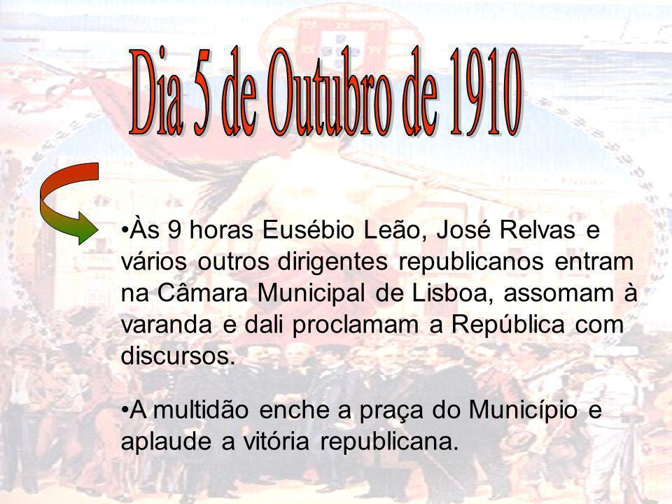 Às 9 horas Eusébio Leão, José Relvas e vários outros dirigentes republicanos entram na Câmara Municipal de Lisboa, assomam à varanda e dali proclamam