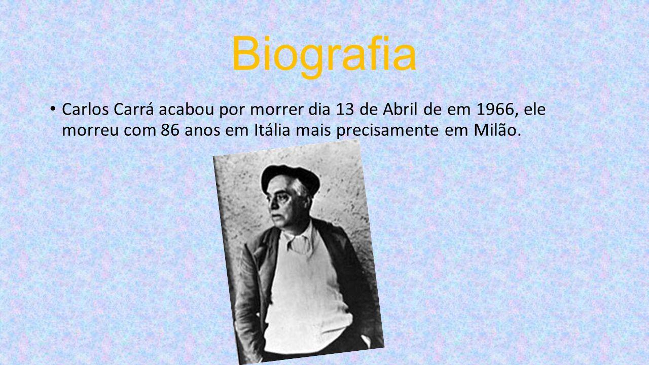 Biografia Carlos Carrá acabou por morrer dia 13 de Abril de em 1966, ele morreu com 86 anos em Itália mais precisamente em Milão.