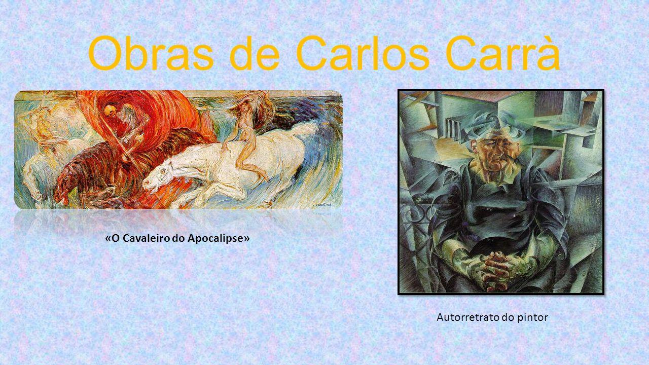 Obras de Carlos Carrà Autorretrato do pintor «O Cavaleiro do Apocalipse»