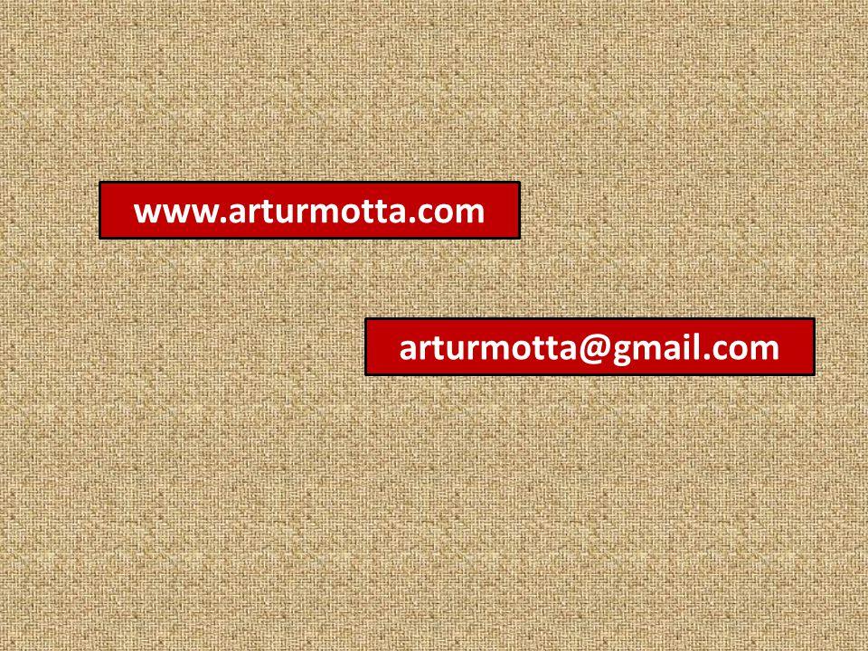 arturmotta@gmail.com www.arturmotta.com