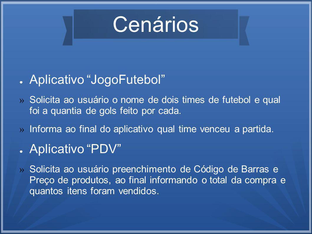 Cenários Aplicativo JogoFutebol » Solicita ao usuário o nome de dois times de futebol e qual foi a quantia de gols feito por cada.