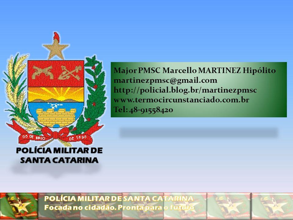 POLÍCIA MILITAR DE SANTA CATARINA Major PMSC Marcello MARTINEZ Hipólito martinezpmsc@gmail.com http://policial.blog.br/martinezpmsc www.termocircunsta