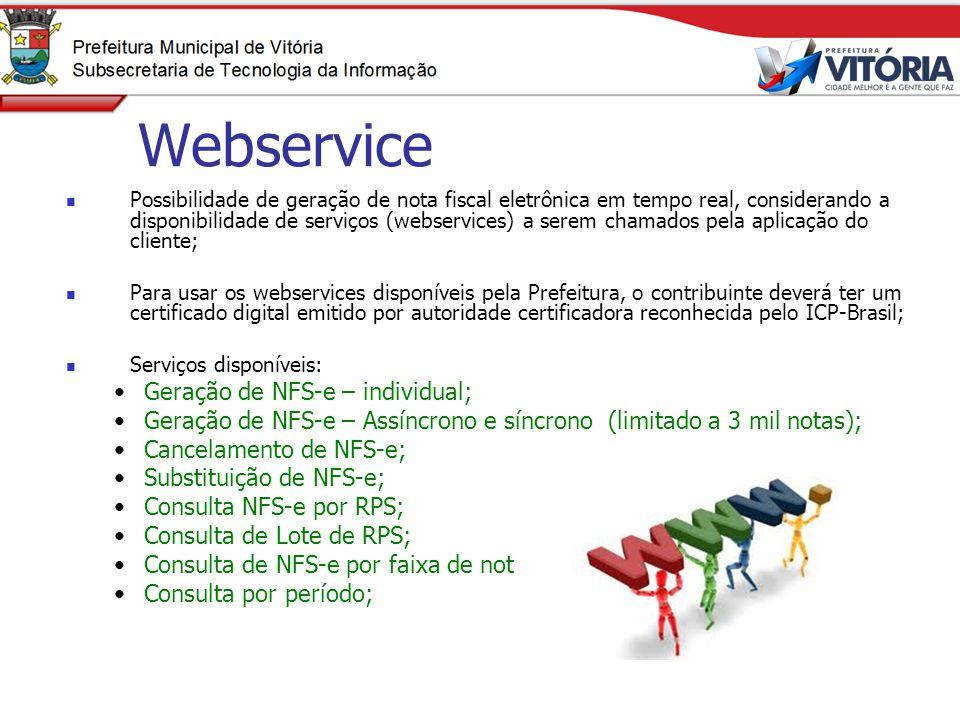Webservice Possibilidade de geração de nota fiscal eletrônica em tempo real, considerando a disponibilidade de serviços (webservices) a serem chamados