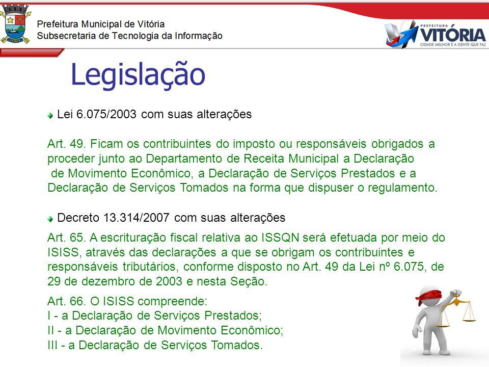 Legislação Lei 6.075/2003 com suas alterações Art. 49. Ficam os contribuintes do imposto ou responsáveis obrigados a proceder junto ao Departamento de