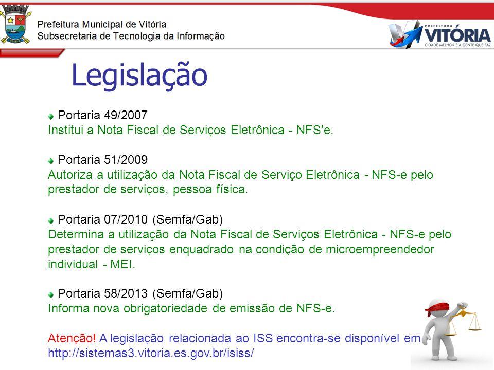 Legislação Portaria 49/2007 Institui a Nota Fiscal de Serviços Eletrônica - NFS'e. Portaria 51/2009 Autoriza a utilização da Nota Fiscal de Serviço El