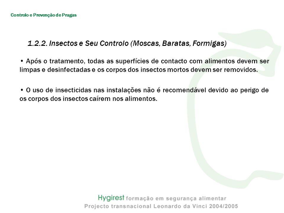 Após o tratamento, todas as superfícies de contacto com alimentos devem ser limpas e desinfectadas e os corpos dos insectos mortos devem ser removidos