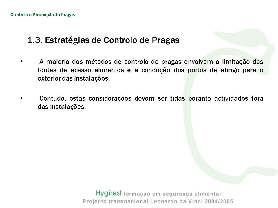1.3. Estratégias de Controlo de Pragas A maioria dos métodos de controlo de pragas envolvem a limitação das fontes de acesso alimentos e a condução do
