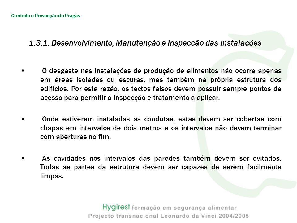 1.3.1. Desenvolvimento, Manutenção e Inspecção das Instalações O desgaste nas instalações de produção de alimentos não ocorre apenas em áreas isoladas