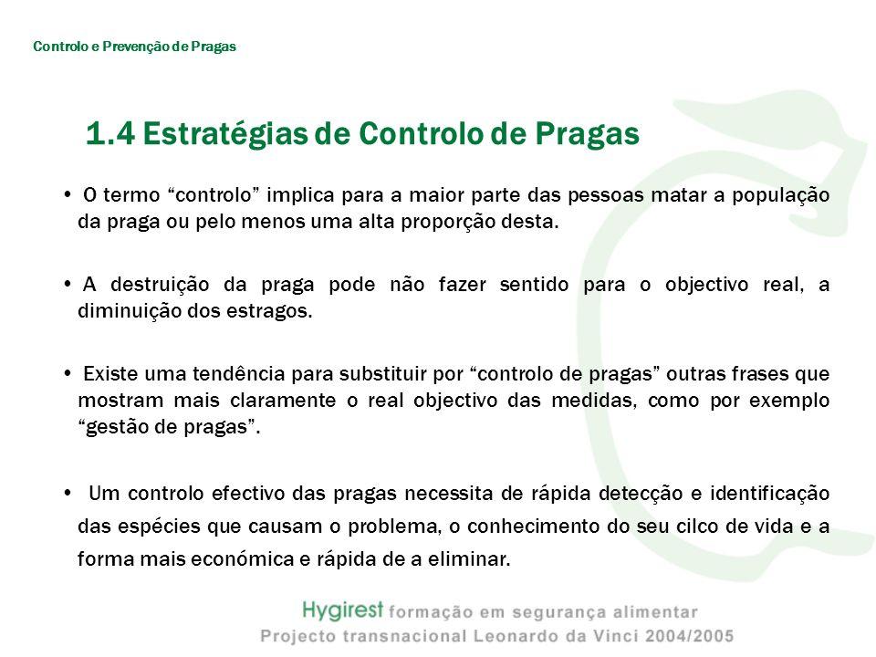 1.4 Estratégias de Controlo de Pragas O termo controlo implica para a maior parte das pessoas matar a população da praga ou pelo menos uma alta propor