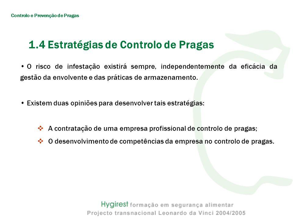 O risco de infestação existirá sempre, independentemente da eficácia da gestão da envolvente e das práticas de armazenamento.