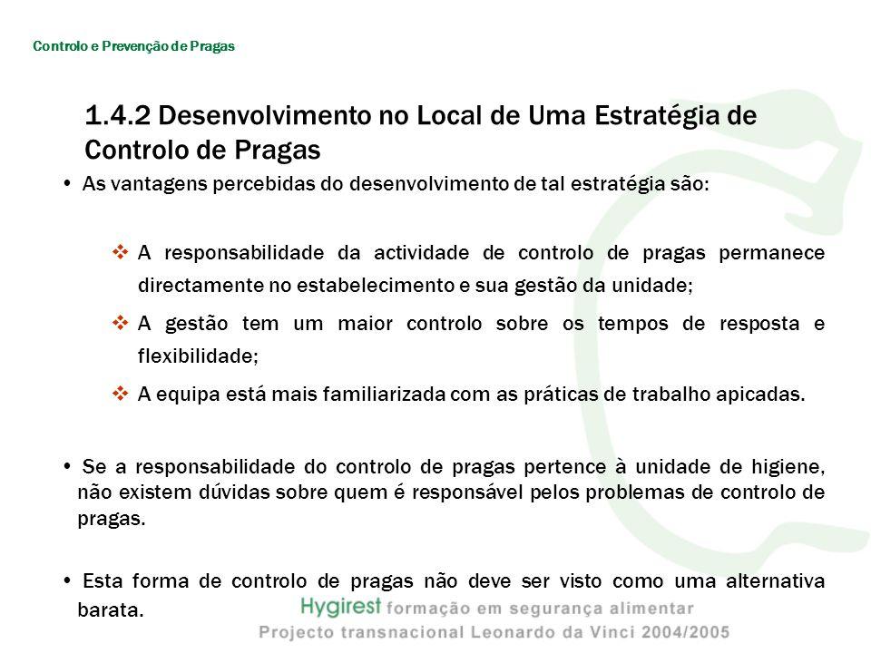 1.4.2 Desenvolvimento no Local de Uma Estratégia de Controlo de Pragas As vantagens percebidas do desenvolvimento de tal estratégia são: A responsabil